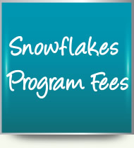 Snowflakes Program Fees